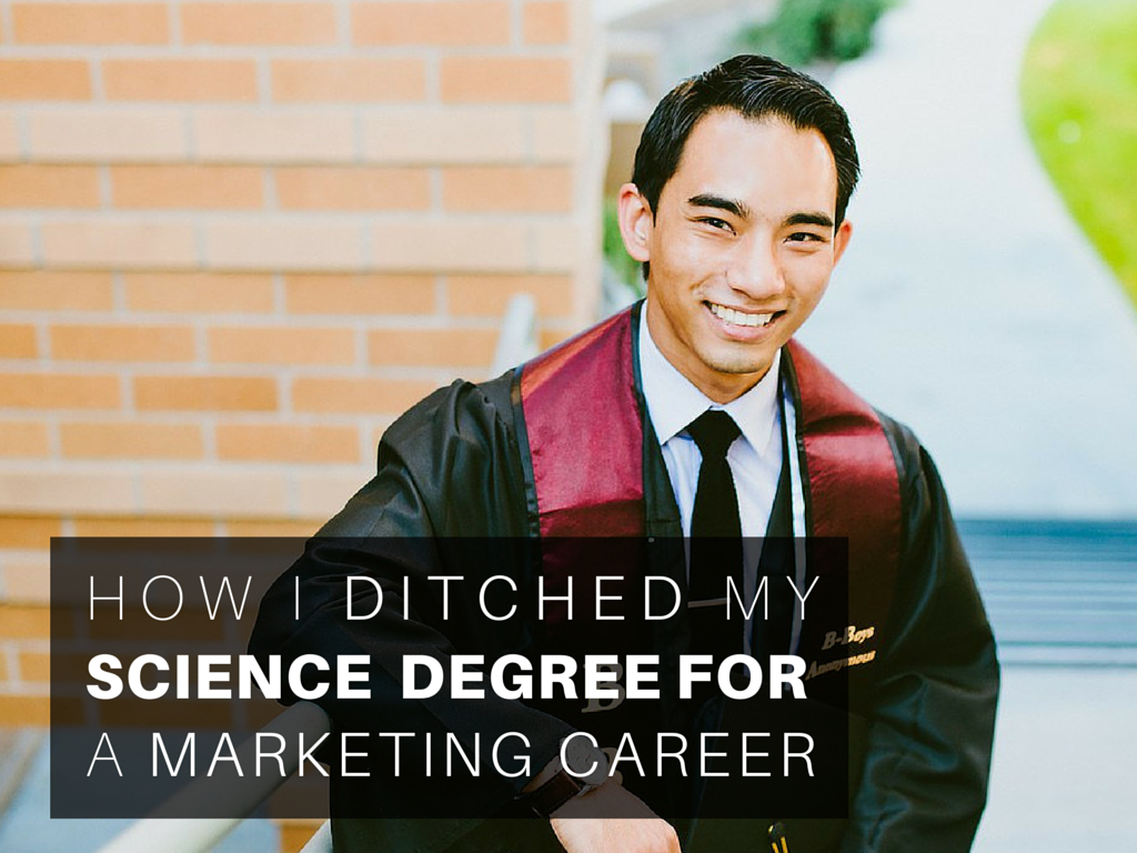 How I Ditched My Science Degree for a Marketing Career