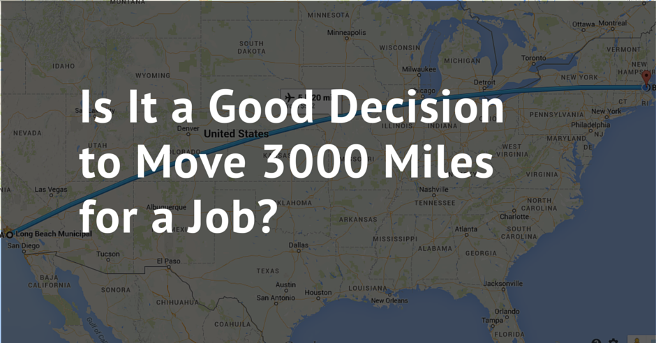 So You're in Your Early 20s, Is It a Good Decision to Move 3000 Miles for a Job?
