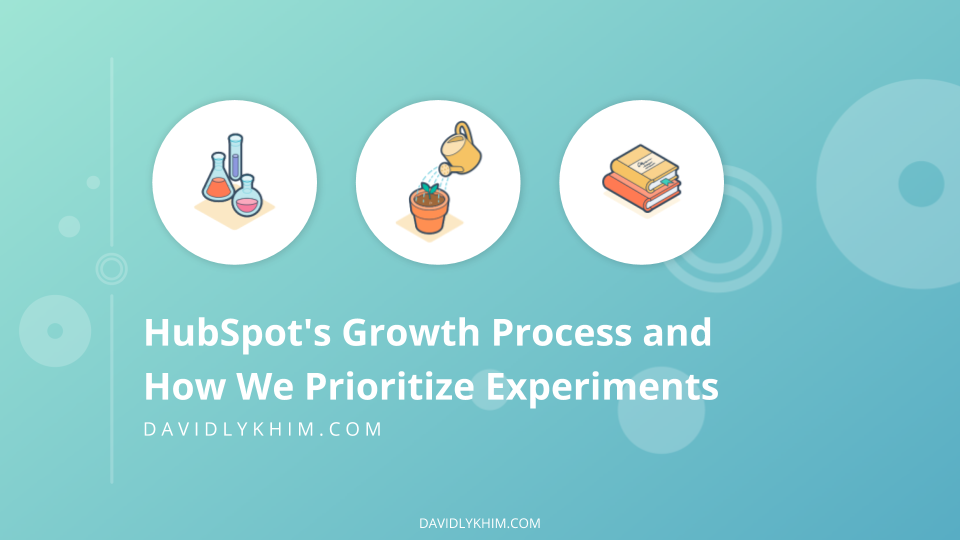 HubSpot's Growth Process and How We Prioritize Experiments